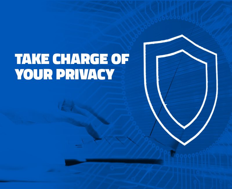 Take Charge of Your Privacy