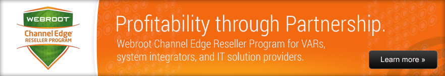 Webroot Channel Edge Reseller Program - Profitability through Partnership
