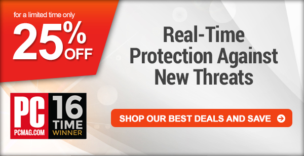 25% Off for a limited time only - Real-time protection against new threats - Shop our best deals and save