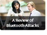A review of Bluetooth Attacks