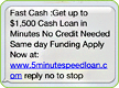 Fast cash: Get up to $1,500 Cash Loan in Minutes. No Credit needed. Same day funding. Apply now. Replay no to stop.