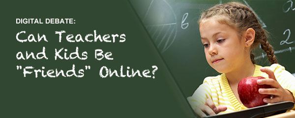 Can Teachers and Kids Be Friends Online